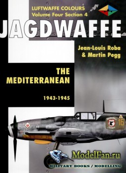 Classic Publications (Luftwaffe Colours) - Jagdwaffe (Vol.4 Sec.4): The Med ...