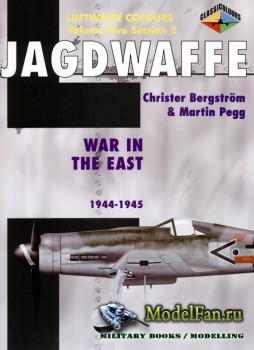 Classic Publications (Luftwaffe Colours) - Jagdwaffe (Vol.5 Sec.2): War in  ...