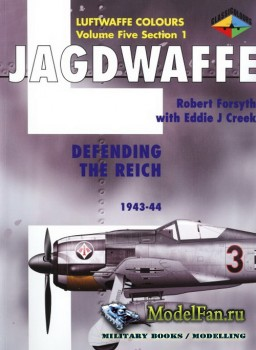 Classic Publications (Luftwaffe Colours) - Jagdwaffe (Vol.5 Sec.1): Defendi ...