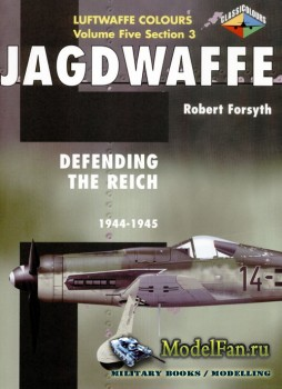 Classic Publications (Luftwaffe Colours) - Jagdwaffe (Vol.5 Sec.3): Defendi ...