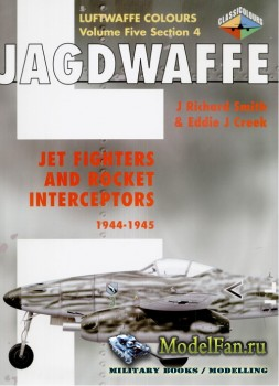 Classic Publications (Luftwaffe Colours) - Jagdwaffe (Vol.5 Sec.4): Jet Fig ...