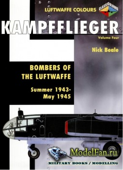 Classic Publications (Luftwaffe Colours) - Kampfflieger (Vol.4): Bombers of ...
