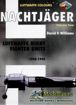 Classic Publications (Luftwaffe Colours) - Nachtjager (Vol.2): Luftwaffe Ni ...