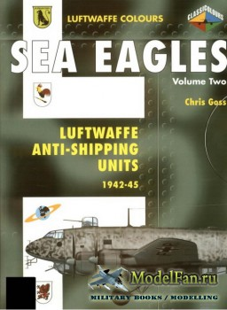 Classic Publications (Luftwaffe Colours) - Sea Eagles (Vol.2): Luftwaffe An ...