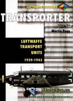Classic Publications (Luftwaffe Colours) - Transporter (Vol.1): Luftwaffe T ...