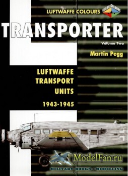 Classic Publications (Luftwaffe Colours) - Transporter (Vol.2): Luftwaffe T ...