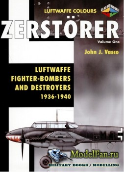 Classic Publications (Luftwaffe Colours) - Zerstorer (Vol.1): Luftwaffe Fig ...