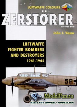 Classic Publications (Luftwaffe Colours) - Zerstorer (Vol.2): Luftwaffe Fig ...