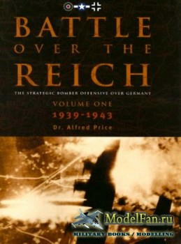 Classic Publications - Battle over the Reich (Vol.1): The Strategic Bomber Offensive over Germany, 1939-1943