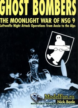 Classic Publications - Ghost Bombers: The Moonlight War of NSG 9, Luftwaffe Night Attack Operations from Anzio to the Alps