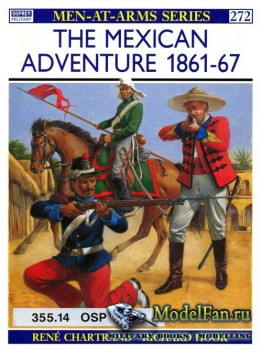 Osprey - Men at Arms 272 - The Mexican Adventure 1861-1867