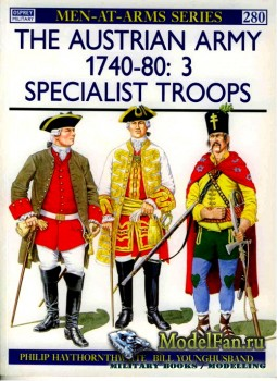 Osprey - Men at Arms 280 - The Austrian Army 1740-1780 (3): Spesialist Troo ...