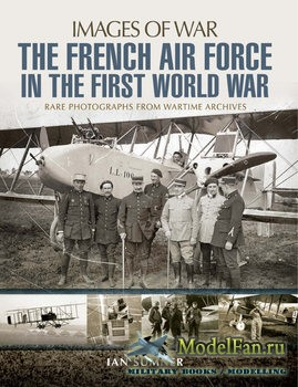 The French Air Force in the First World War (Ian Sumner)