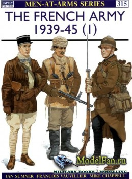 Osprey - Men at Arms 315 - The French Army 1939-1945 (1): The Army of 1939- ...