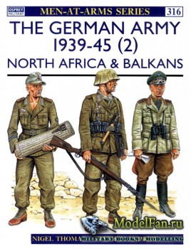 Osprey - Men at Arms 316 - The German Army 1939-1945 (2): North Africa & Ba ...