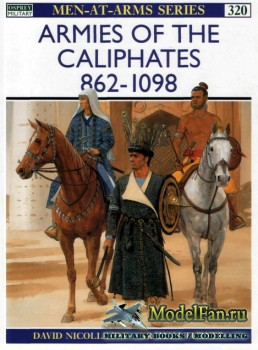 Osprey - Men at Arms 320 - Armies of the Caliphates 862-1098