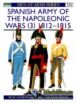 Osprey - Men at Arms 334 - Spanish Army of the Napoleonic Wars (3): 1812-18 ...