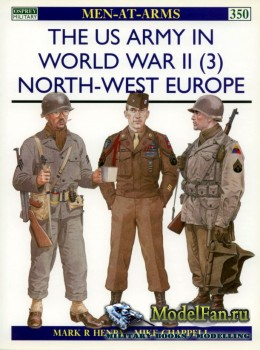 Osprey - Men at Arms 350 - The US Army In World War II (3): North-West Euro ...