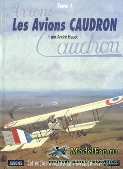 Collection Histoire de L'Aviation №11 - Les Avions Caudron (Tome 1)