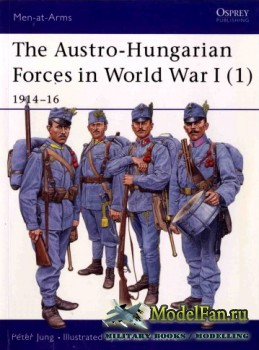 Osprey - Men at Arms 392 - The Austro-Hungarian Forces in World War I (1): 1914-1916