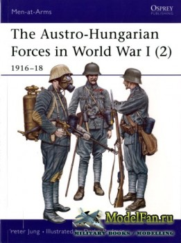 Osprey - Men at Arms 397 - The Austro-Hungarian Forces in World War I (2):  ...