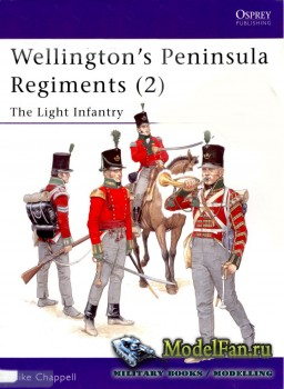 Osprey - Men at Arms 400 - Wellington's Peninsula Regiments (2): The Light Infantry