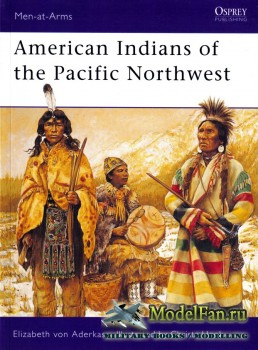 Osprey - Men at Arms 418 - American Indians of the Pacific Northwest