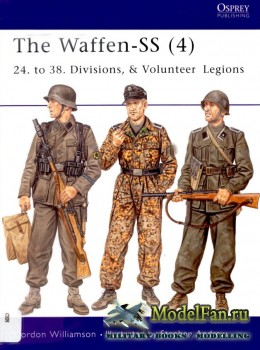 Osprey - Men at Arms 420 - The Waffen-SS (4): 24. to 38. Divisions & Volunteer Legions