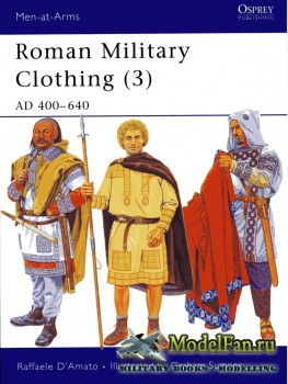 Osprey - Men at Arms 425 - Roman Military Clothing (3): AD 400-640