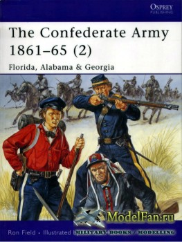 Osprey - Men at Arms 426 - The Confederate Army 1861-1865 (2): Florida, Ala ...