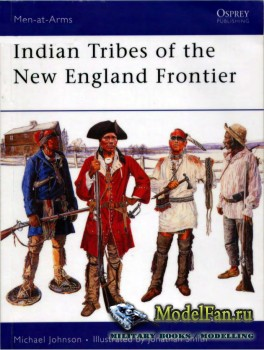 Osprey - Men at Arms 428 - Indian Tribes of the New England Frontier