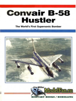 Aerofax - Convair B-58 Hustler: The World's First Supersonic Bomber