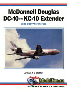 Aerofax - McDonnell Douglas DC-10 and KC-10 Extender: Wide-Body Workhorses