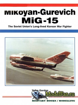 Aerofax - Mikoyan-Gurevich MiG-15: The Soviet Union's Long-lived Korean War Fighter