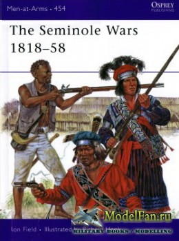 Osprey - Men at Arms 454 - The Seminole Wars 1818-1858