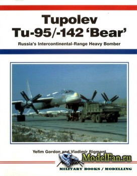 Aerofax - Tupolev Tu-95/-142 'Bear': Russia's Intercontinental-Range Hea ...