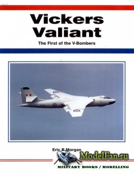 Aerofax - Vickers Valiant: The First of the V-Bombers