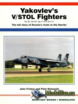 Aerofax - Yakovle's V/STOL Fighters: Yak-36, Yak-38, Yak-41 and Yak-141. T ...