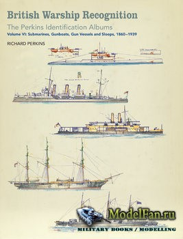 British Warship Recognition: The Perkins Identification Albums Volume VI (R ...