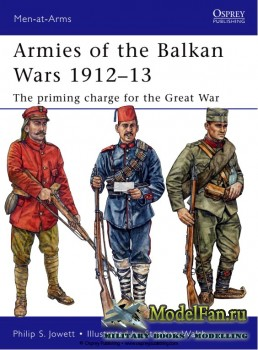 Osprey - Men at Arms 466 - Armies of the Balkan Wars 1912-1913: The priming ...