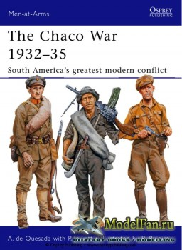 Osprey - Men at Arms 474 - The Chaco War 1932-1935: South America's greates ...