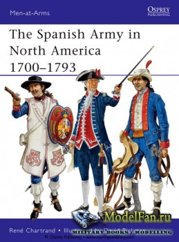Osprey - Men at Arms 475 - The Spanish Army in North America 1700–1793