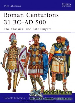 Osprey - Men at Arms 479 - Roman Centurions 31 BC-AD 500: The Classical and Late Empire