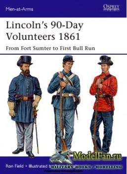 Osprey - Men at Arms 489 - Lincoln's 90-Day Volunteers 1861: From Fort Sumter to First Bull Run