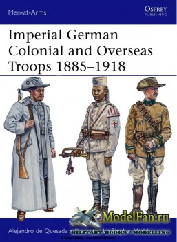 Osprey - Men at Arms 490 - Imperial German Colonial and Overseas Troops 188 ...