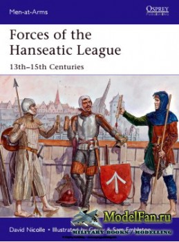Osprey - Men at Arms 494 - Forces of the Hanseatic League: 13th-15th Centuries