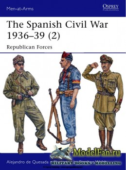 Osprey - Men at Arms 498 - The Spanish Civil War 1936-1939 (2): Republican Forces