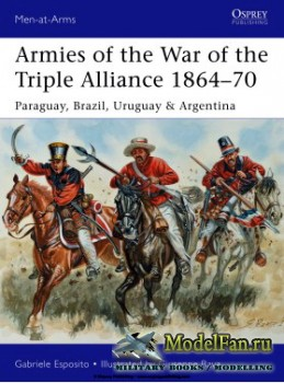 Osprey - Men at Arms 499 - Armies of the War of the Triple Alliance 1864-1870: Paraguay, Brazil, Uruguay & Argentina