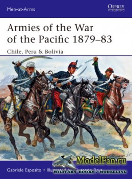 Osprey - Men at Arms 504 - Armies of the War of the Pacific 1879-1983: Chile, Peru & Bolivia