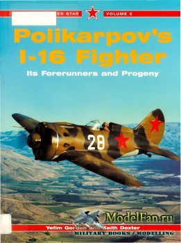 Red Star Vol.3 - Polikarpov's I-16 Fighter: Its Forerunners and Progeny
